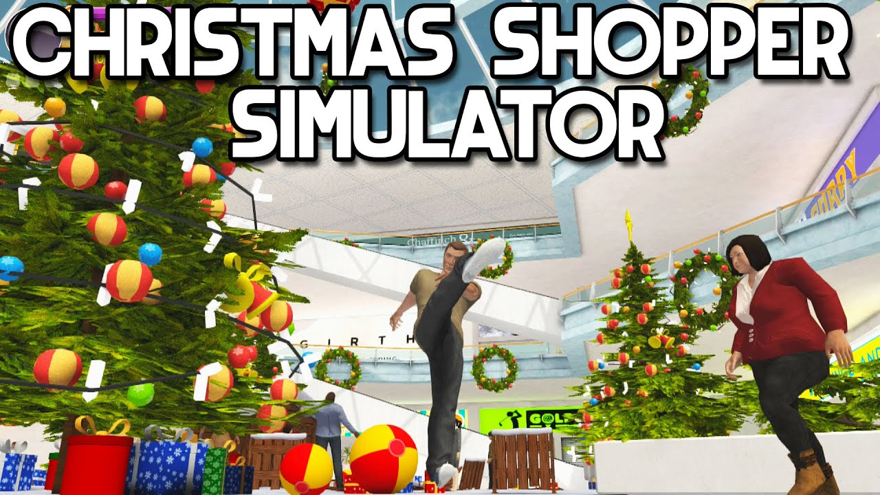 Christmas Shopping Simulator.Christmas Shopping Simulator Ho Ho Ho
