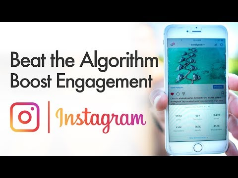 How To Boost Your Instagram Engagement - Beat The Algorithm