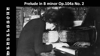 Mendelssohn-Bartholdy: Prelude in B minor Op.104a No. 2
