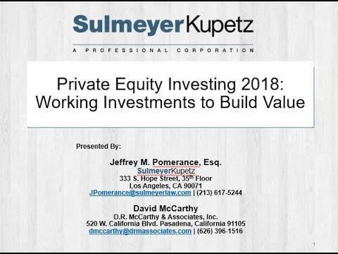 Private Equity Investing 2018: Working Investments to Build Value