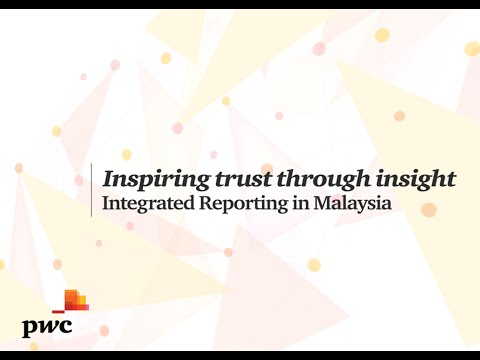 PwC Malaysia : Inspiring trust through insight - Integrated Reporting in Malaysia