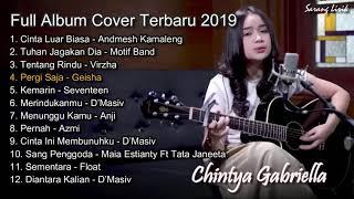 Download Chintya Gabriella Full Album Cover Terbaru 2019 | Cinta Luar Biasa, Tuhan jagakan dia, Tentang Rindu