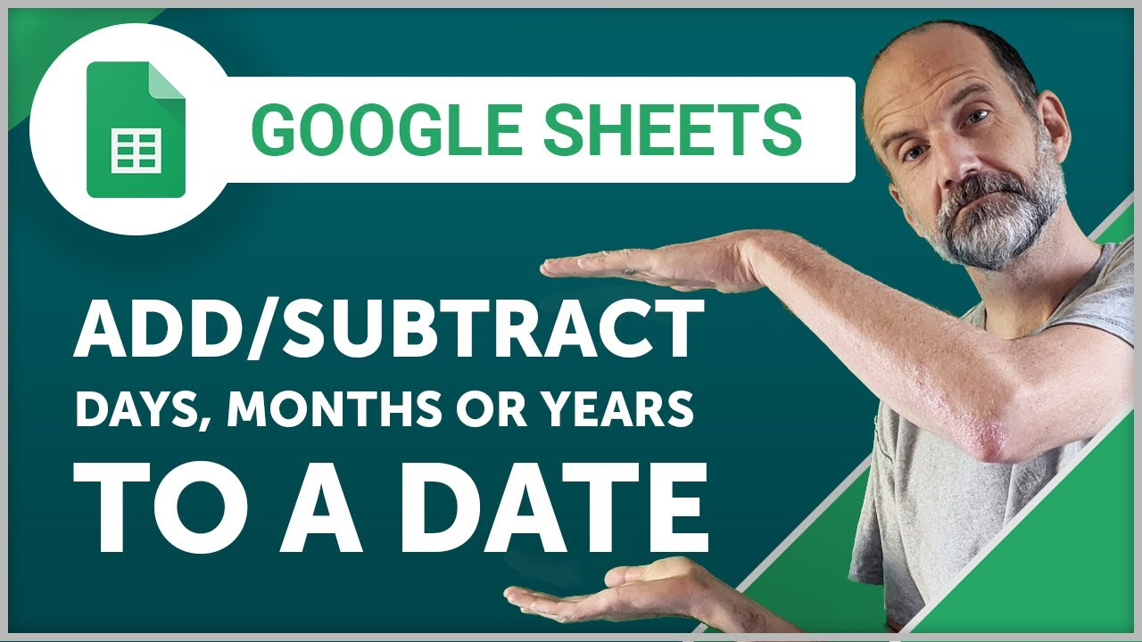 google sheets add or subtract days months or years to a date