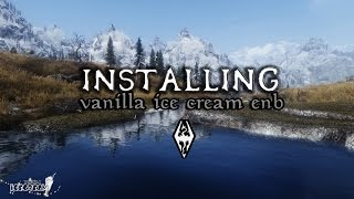 Skyrim - How to Install Vanilla Ice Cream ENB (Detailed)