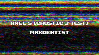 Axel S (Caustic 3 test)