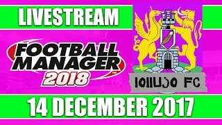 Football Manager 2018 | lollujo FC | FM18 Create A Club | 14 December 2017 Live Stream thumbnail