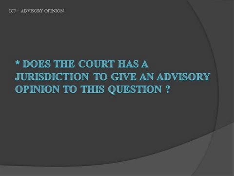 Analysing the Requesting  of  advisory opinion from the ICJ