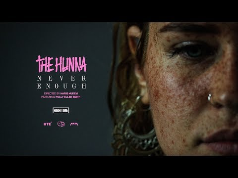 The Hunna - Never Enough [Official Video]