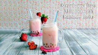 How to Make Strawberry Rose Milk Tea with Rainbow Boba 士多啤梨玫瑰+彩虹珍珠奶茶