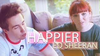 Happier Cover - Ed Sheeran (with TheOrionSound)