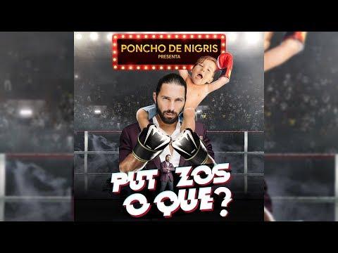 Poncho De Nigris presenta PUTAZOS O QUÉ?