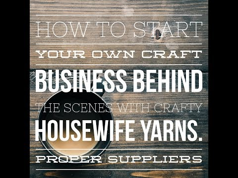 how  start your own craft business, behind the scenes with crafty Housewife Yarns- suppliers