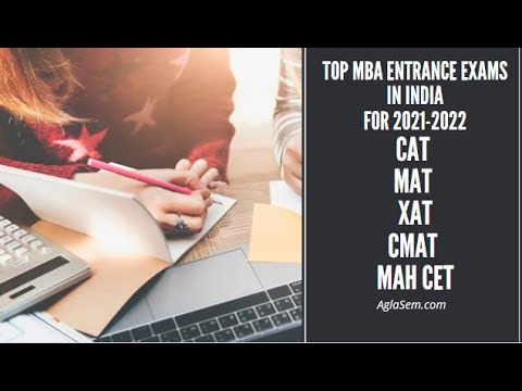 Top MBA Entrance Exams in India for 2021-2022   CAT   MAT   XAT   CMAT   MAH   CET  