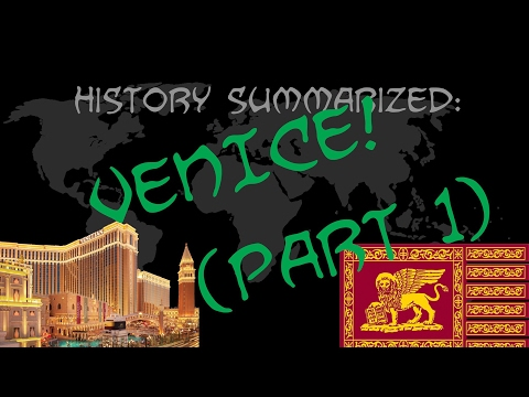 History Summarized: Venice (Part 1)