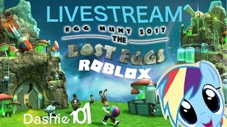 Dashie Streams - Egg Hunt 2017 : The Lost Eggs | Roblox (Pre-Easter)