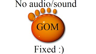 No sound in GOM player: Problem fixed