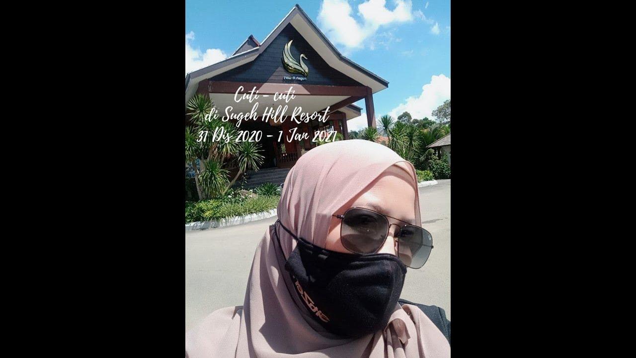 Cuti Cuti Sugeh Resort Janda Baik 31 Dis 2020 1 Jan 2021 Youtube