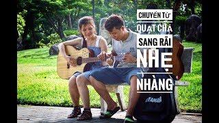 [ Văn Bảo] Cách chuyển từ quạt chả sang điệu rãi trong guitar