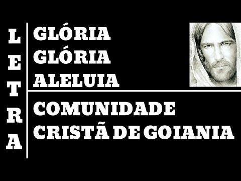 GLÓRIA GLÓRIA ALELUIA - MINISTÉRIO COMUNIDADE CRISTÃ GOIANIA (ALL 10)