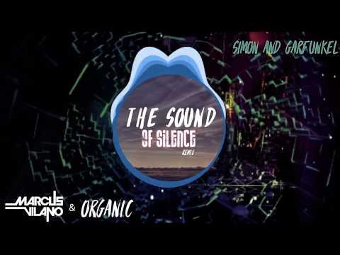 Simon and Garfunkel - The Sound of Silence (Marcus Vilano & Organic Remix)