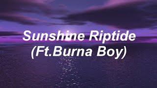 Fall Out Boy - Sunshine Riptide (Ft. Burna Boy) [Lyrics]