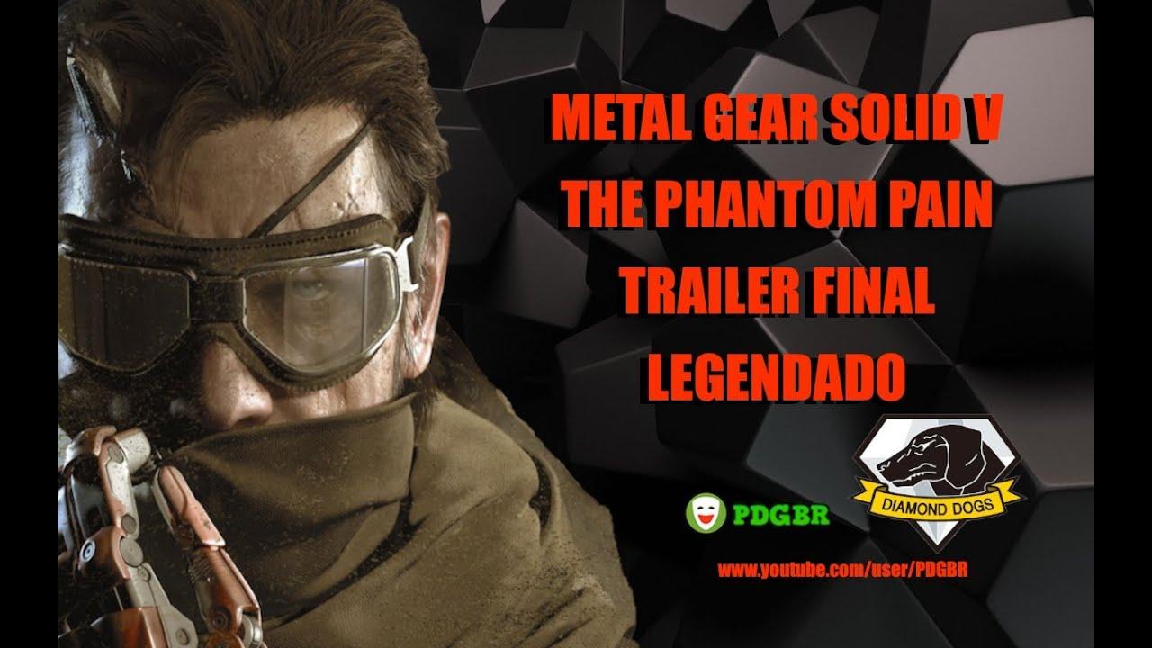 METAL GEAR SOLID V THE PHANTOM PAIN Trailer Final Legendado HD