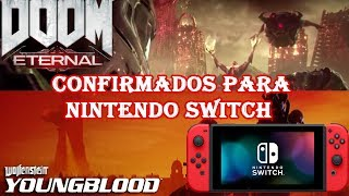 WOLFENSTEIN YOUNGBLOOD Y DOOM ETERNAL CONFIRMADOS PARA NINTENDO SWITCH