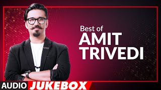 BEST OF AMIT TRIVEDI SONGS | Audio Jukebox | Hits Of Amit Trivedi Songs | T-Series