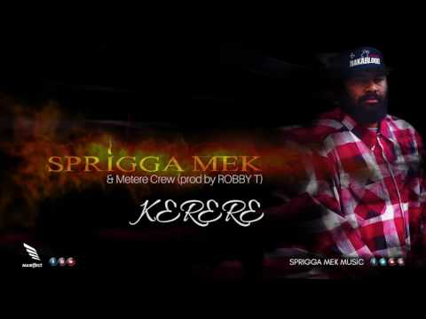 Sprigga Mek & Metere Crew - KERERE  (Prod by Robby T)
