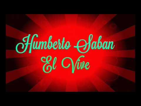 Humberto Saban - El Vive