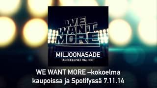 Miljoonasade - Tarpeelliset valheet (We Want More)