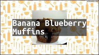 Recipe Banana Blueberry Muffins