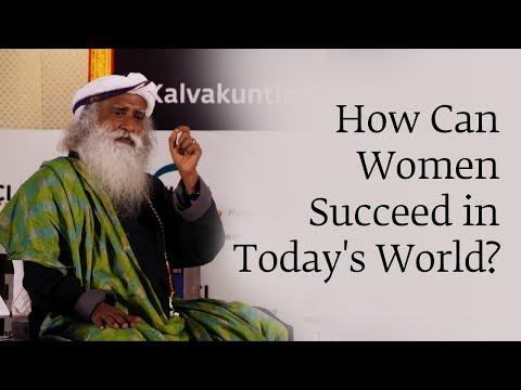 How Can Women Succeed in Today's World?   Sadhguru