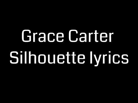 Grace Carter Silhouette lyrics