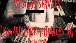 Asesinos seriales, Leonard Lake, Charles NG. (en Español, caso real)
