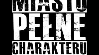 Miasto Pełne Charakteru - Dokument o polski Hip-Hopie i BBoyingu