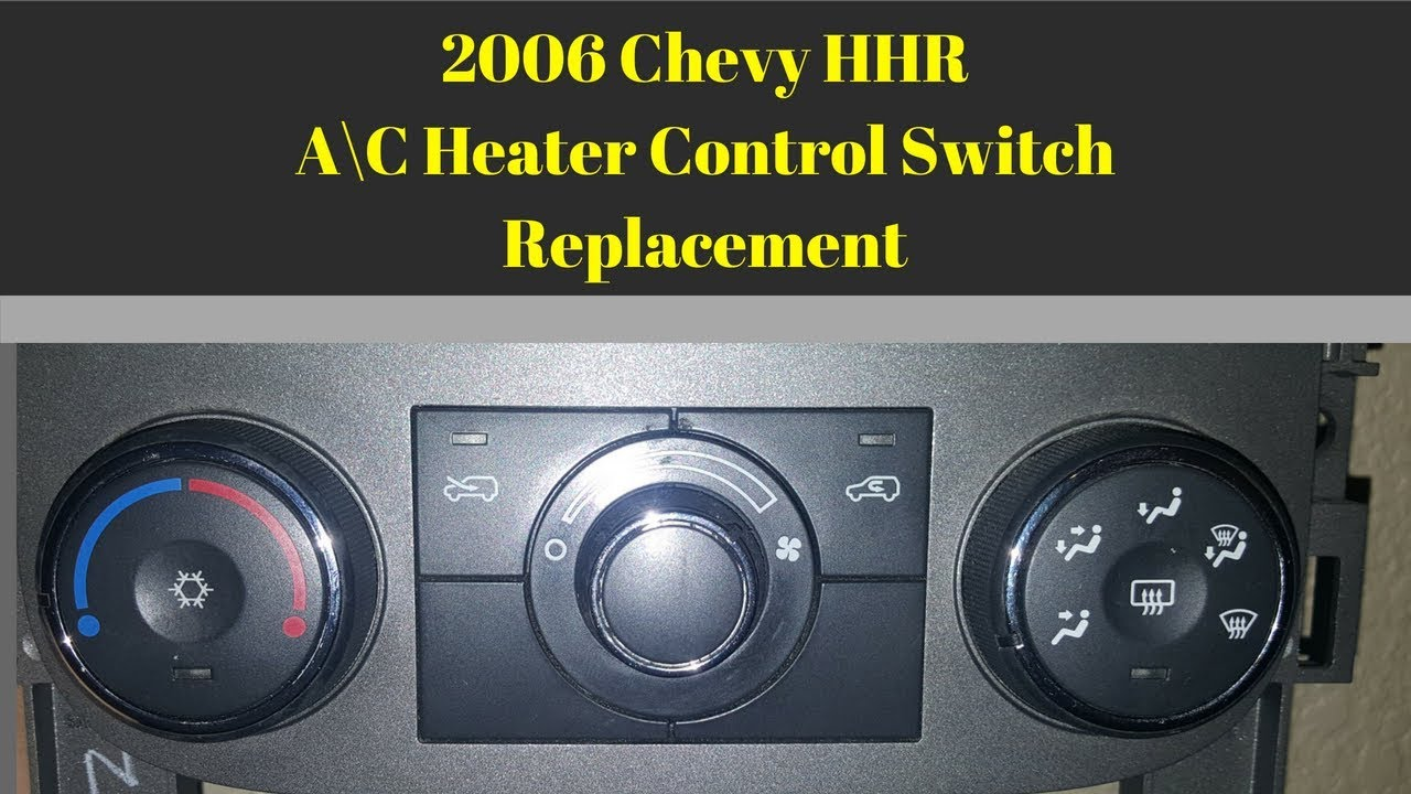 2006 Chevy Hhr A C Heater Control Switch Replacement Youtube