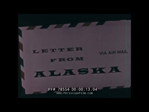 LETTER FROM ALASKA  ESKIMOS & NATIVE PEOPLES   HISTORIC FILM  78554