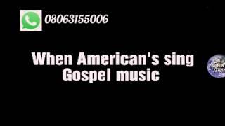 when 9ja sing gospel music