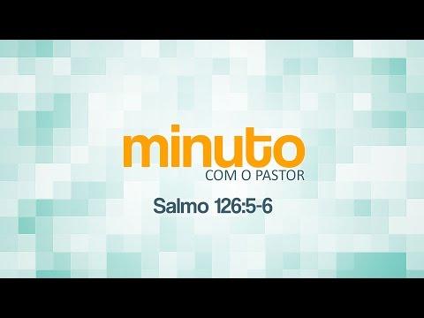 Minuto Com o Pastor - Salmos 126:5-6