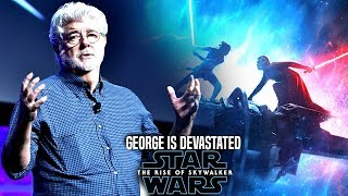 George Lucas Is Devastated With The Rise Of Skywalker (Star Wars Episode 9)
