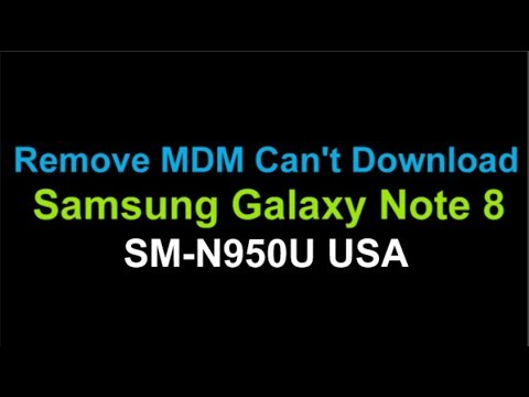 Remove MDM Can't Download Samsung Note 8 N950U by Unlock Phone
