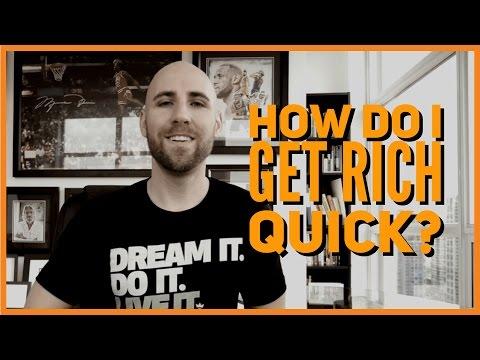 How Do I Get Rich Quick?