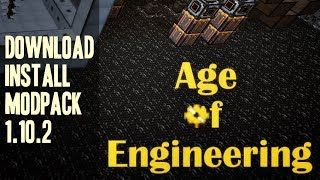 AGE OF ENGINEERING MODPACK 1.10.2 minecraft - how to download and install Age of Engineering Modpack