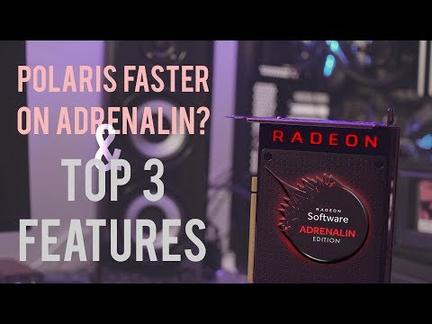 Radeon Polaris FASTER on Adrenalin? & TOP 3 ADRENALIN features
