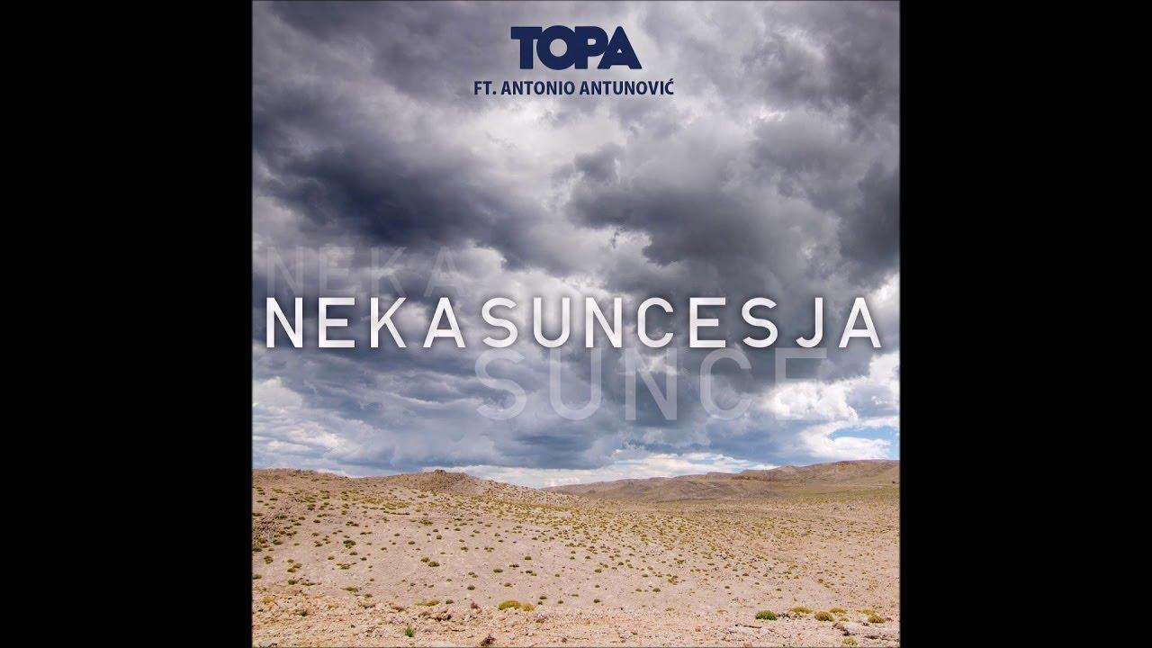 Topa ft. Antonio Antunovic - Neka Sunce Sja