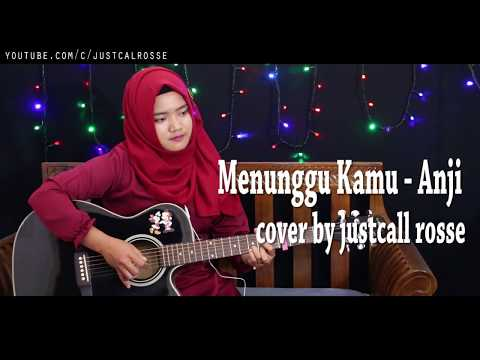 Menunggu kamu anji original cover by justcallrosse