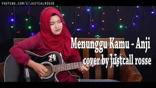 Download lagu Menunggu kamu anji original cover by justcallrosse