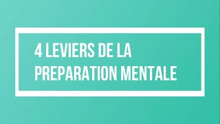 1 - INTRODUCTION A LA PRÉPARATION MENTALE : 4 LEVIERS