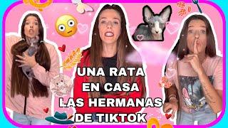 """""""UNA RATA EN CASA"""" (las hermanas de tiktok )"""